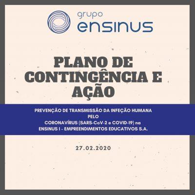 PLANO DE CONTINGÊNCIA E AÇÃO PARA PREVENÇÃO DE TRANSMISSÃO DA INFEÇÃO HUMANA PELO CORONAVÍRUS (SARS-CoV-2 e COVID-19) NO ENSINUS I – EMPREENDIMENTOS EDUCATIVOS S.A.