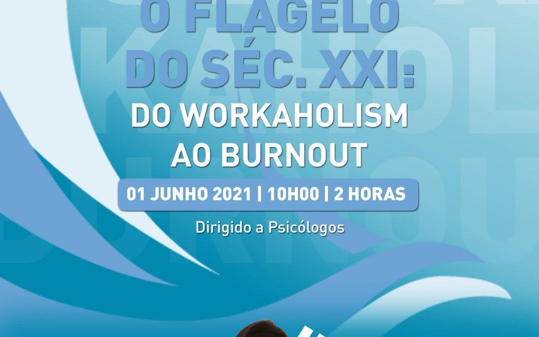 """Webinar: """"O Flagelo do Séc. XXI: Do Workaholism ao Burnout"""""""